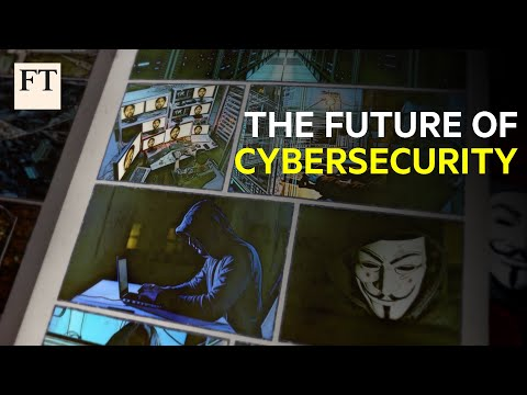 The future of cyber security | FT