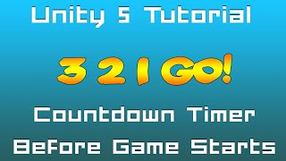 Unity 5 Tutorial: Countdown (3 2 1 go!) before game starts - C#