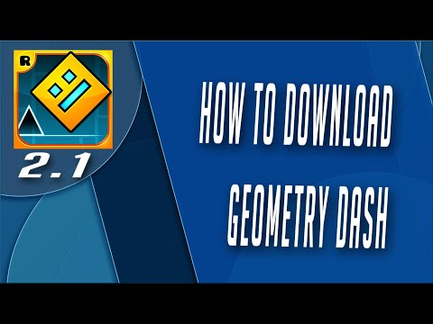How to download Geometry Dash 2.1 For Free! (PC)