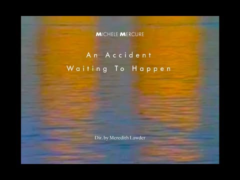 Michele Mercure - An Accident Waiting To Happen