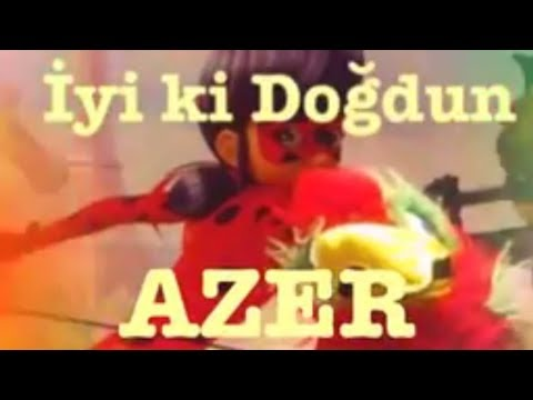 İyi ki Doğdun AZER :) Komik Doğum günü Mesajı 1.VERSİYON ,DOĞUMGÜNÜ VİDEOSU Made in Turkey :) 🎂