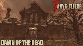 7 Days To Die (Alpha 17 | Experimental) - Dawn of the Dead (Day 1)
