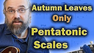 Autumn Leaves - When You Only Use Pentatonic Scales