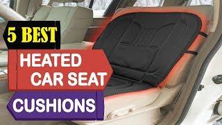 5 Best Heated Car Seat Cushions 2018 | Best Heated Car Seat Cushions Review | Top 5 Car Seat Cushion