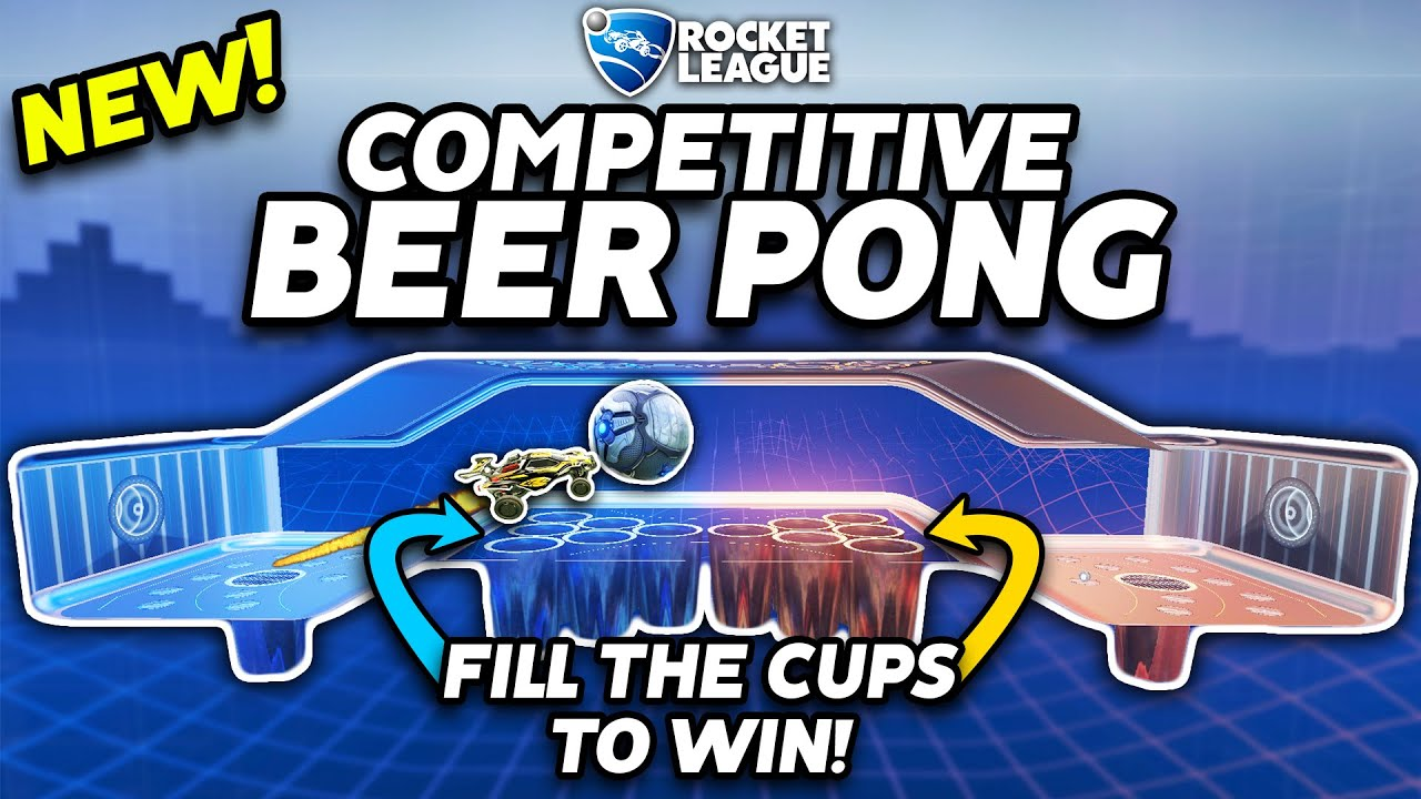 INTRODUCING: COMPETITIVE BEER PONG IN ROCKET LEAGUE