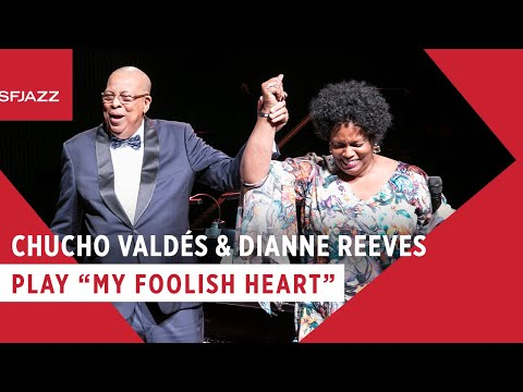 Chucho Valdés & Dianne Reeves - My Foolish Heart (Live At SFJAZZ Gala 2019)