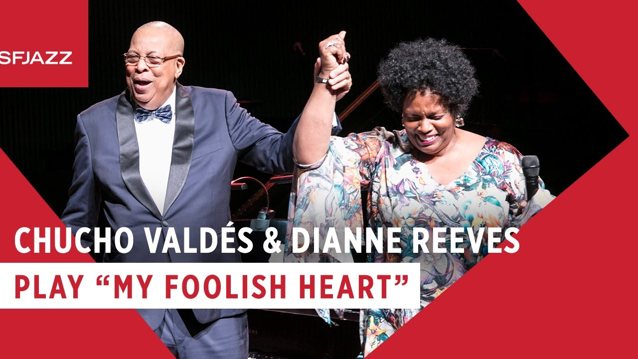 Chucho Valdés & Dianne Reeves | My Foolish Heart ( Live at SFJAZZ Gala 2019)