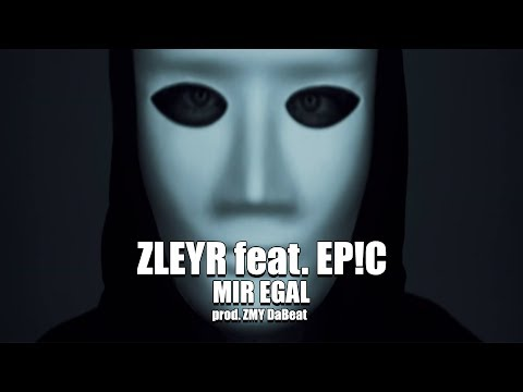 ZLEYR feat. EP!C✖️ Mir egal ✖️ prod. ZMY DaBeat on YouTube