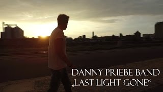 Last light gone - Original Song by Danny Priebe Band