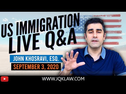 Live Immigration Q&A With Attorney John Khosravi (Sept 3, 2020)