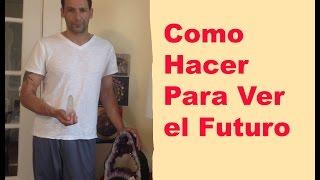 Como Hacer Para Ver el Futuro