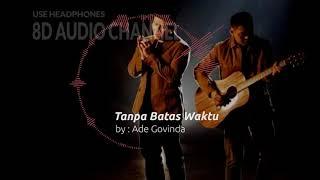 Download Ade Govinda - TANPA BATAS WAKTU (8D AUDIO MUSIK INDONESIA)
