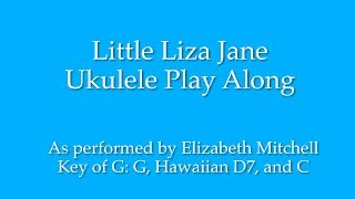 Little Liza Jane Ukulele Play Along