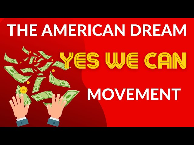 The American Dream Yes We Can Movement