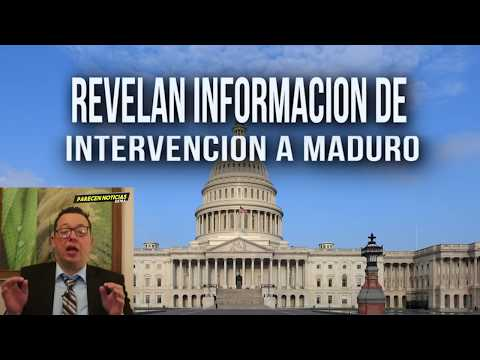 Revelan Informacion sobre  intervencion a Maduro
