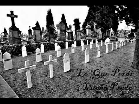 Lucho Prado - Lo Que Perdi