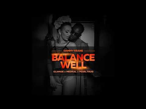 "Dammy Krane, Olamide, Medikal, Pearl Thusi – ""Balance Well"""