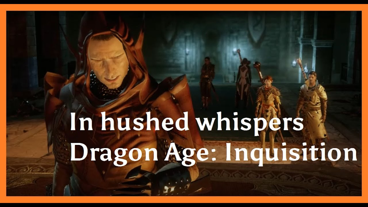 Dragon Age Inquisition In Hushed Whispers Siding With