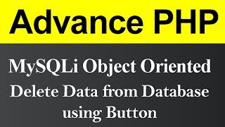 Delete Data from Database using Button MySQLi Object Oriented in PHP (Hindi)