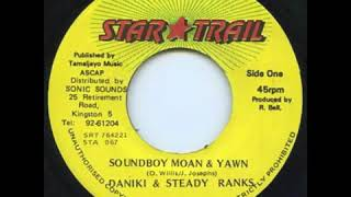 Doniki & Steady Ranks SOUNDBOY MOAN & YAWN
