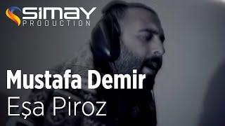 Mustafa Demir - Eşa Piroz