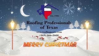 Merry Christmas and Happy Holidays from all of us here at Roofing Professionals of Texas