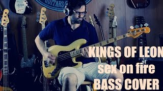 Kings Of Leon - Sex On Fire (Bass Cover)