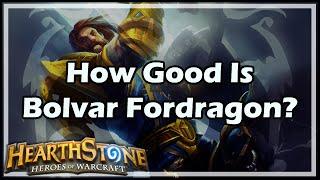 hearthstone how good is bolvar fordragon