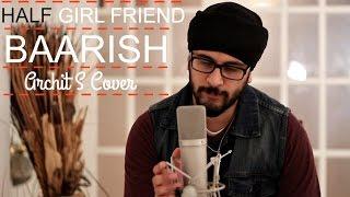 Baarish | Half Girlfriend | Cover | Arjun K & Shraddha K | Ash King & Shashaa Tirupati |