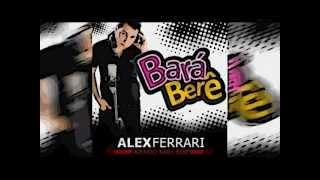 Baixar Alex Ferrari - BARÁ BERÊ REMIX by (Dj NoRtEx)