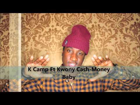 K Camp Ft Kwony Cash-Money Baby (Prod By Big Fruit)