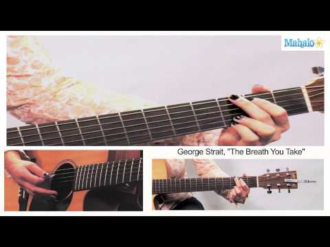 How to Play The Breath You Take by George Strait on Guitar