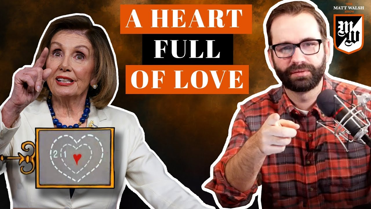 A Heart Full Of Love | The Matt Walsh Show Ep. 385