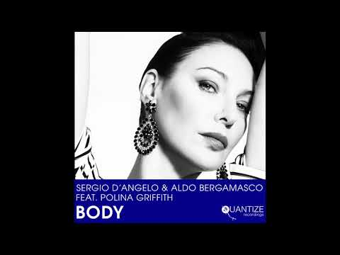 Sergio D'Angelo & Aldo Bergamasco Feat. Polina Griffith - Body (House Mix Extended)