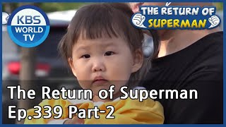 The Return of Superman [Ep.339- Part.2 / ENG / 2020.07.26]