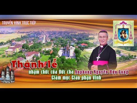 Thánh lễ nhận toà của Đức Cha Anphong Nguyễn Hữu Long - Giám Mục Giáo Phận Vinh