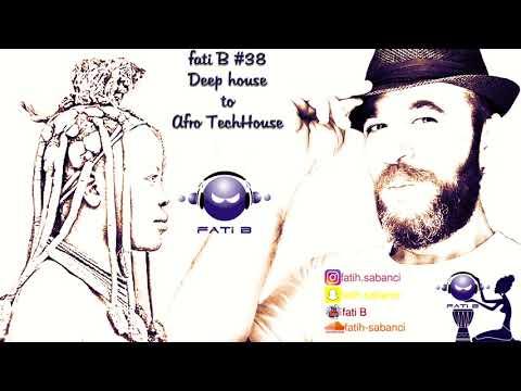Deep to Afro African TechHouse Music Mix 2017 / fati B #38