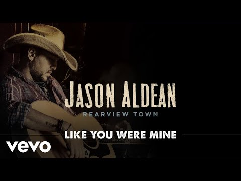 Jason Aldean - Like You Were Mine (Official Audio)