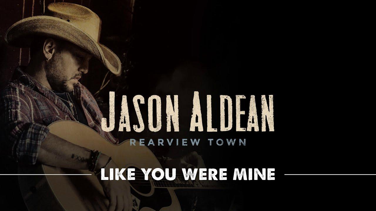 jason-aldean-like-you-were-mine-official-audio-jasonaldeanvevo