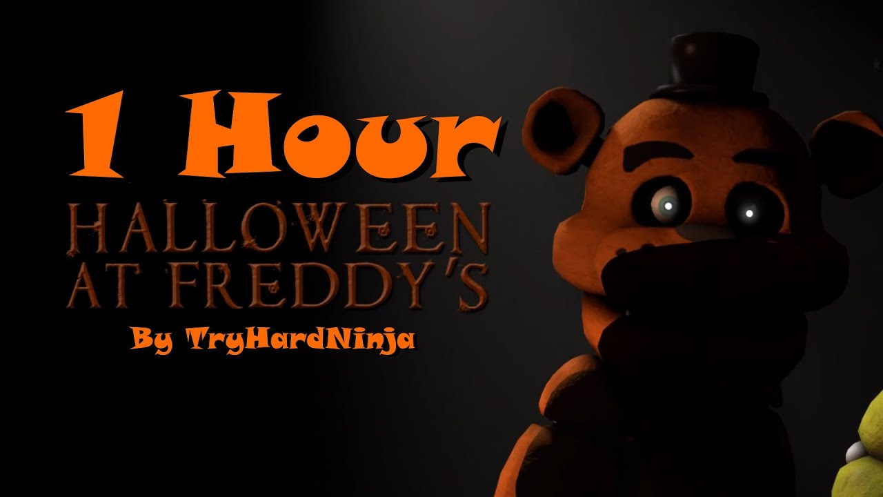 1HOUR] Halloween at Freddy's SONG - By TryHardNinja - YouTube