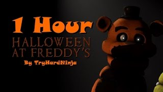[1HOUR] Halloween at Freddy's SONG - By TryHardNinja