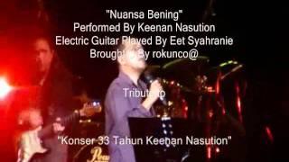 Keenan Nasution Feat - Eet Syahranie # Nuansa Bening (Trinute to 33 Tahun Keenan Nasution Berkarya)