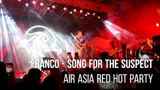 Video FRANCO - Song For The Suspect Live Air Asia Red Hot Party download MP3, 3GP, MP4, WEBM, AVI, FLV Agustus 2018