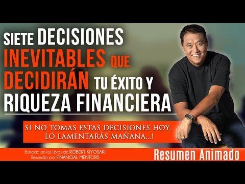 7 Decisiones Inevitables que Debes Tomar para Cambiar Tu Futuro Financiero - Robert Kiyosaki