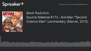 """Source Material #173 - Ant-Man """"Second Chance Man"""" commentary (Marvel, 2015)"""