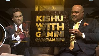 Gamini Saparamadu - VIP with KISHU - 11th August 2019