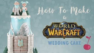 World of Warcraft Wedding Cake Tutorial | How To | Cherry School