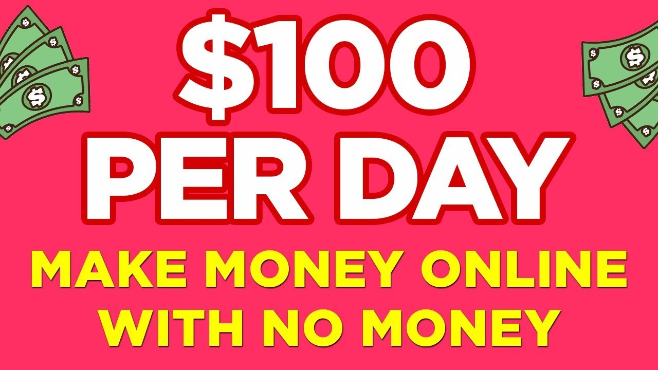 3 Ways To Start a Business Online With No Money - $100 Per Day