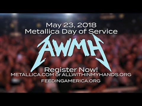 "The Metallica & All Within My Hands ""Day of Service"" - May 23rd, 2018"