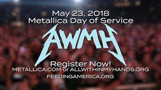 """The Metallica & All Within My Hands """"Day of Service"""" - May 23rd, 2018"""